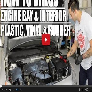 How To Dress Your Engine & Interior Plastics