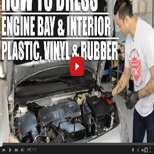 How To Dress Your Engine & Interior Plastics