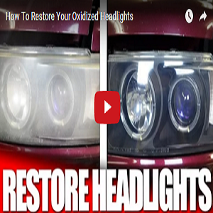 How To Restore Your Oxidized Headlights