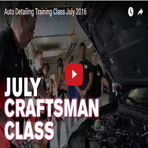 July Auto Detailing Craftsman Training Class – 2016