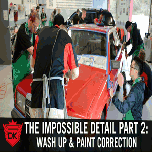 The Impossible Detail Part 2: Proper Wash Up and Paint Correction