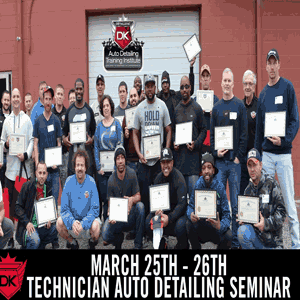 March 25th-26th 2017 Technician Auto Detailing Seminar