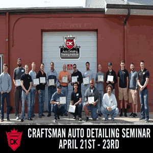 May 5th – 7th 2017 Craftsman Auto Detailing Seminar