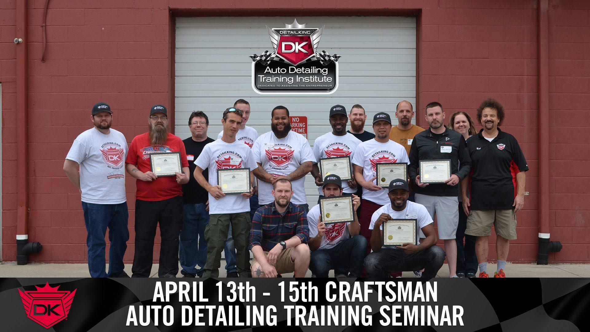 April 13th – 17th 2018 Craftsman Detailing Training Class