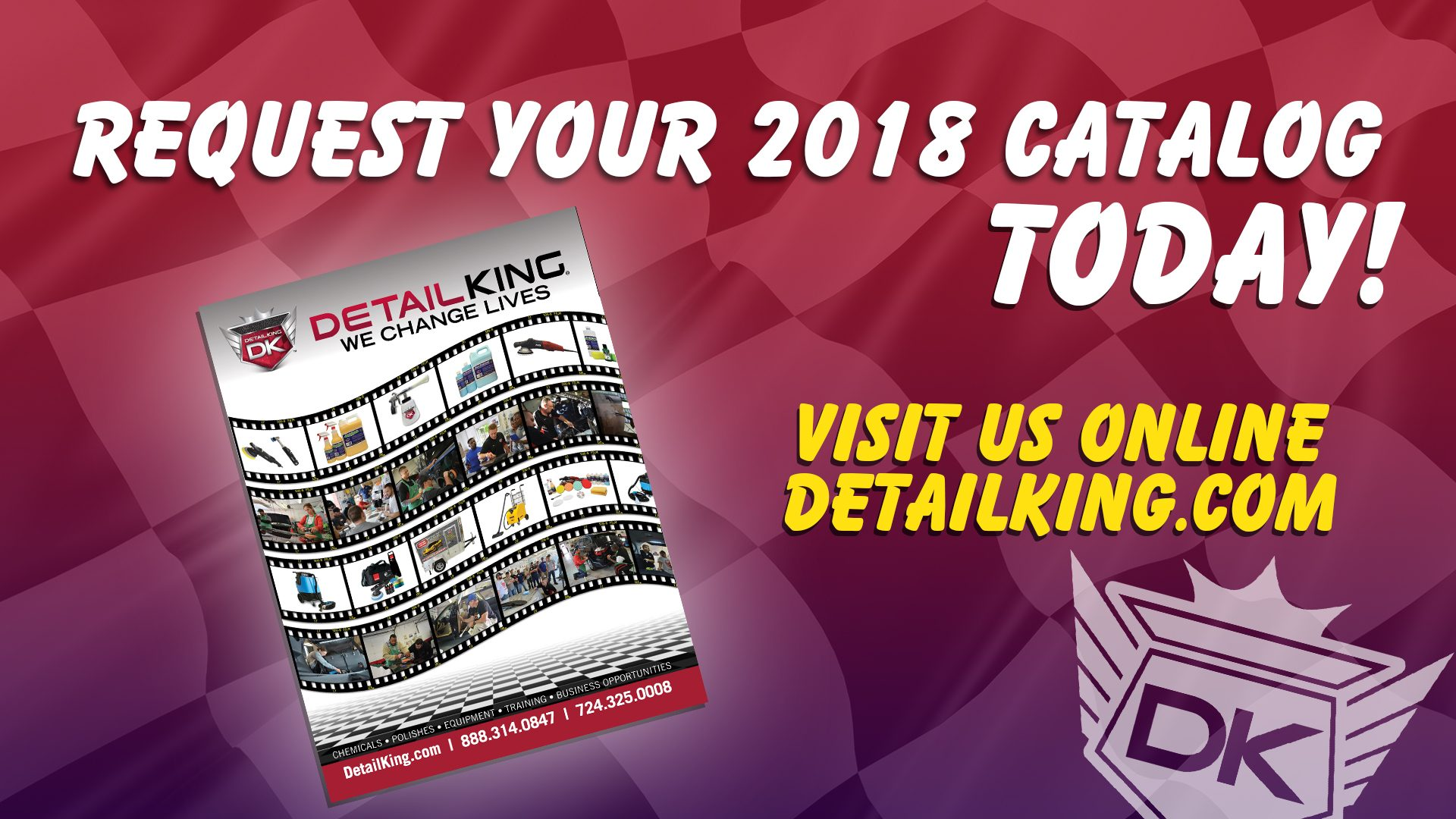 Get Your FREE 56-Page 2018 Detail King Catalog Today!